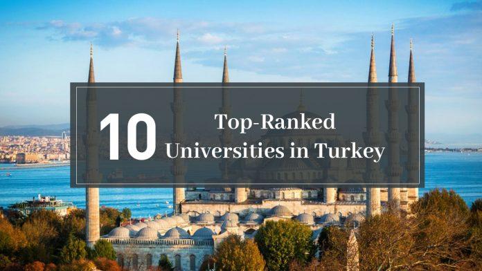10 Top-Ranked Universities in Turkey