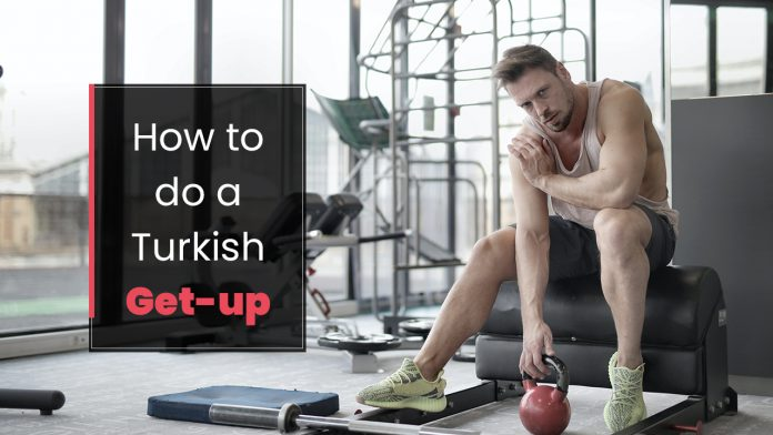 How to Do a Turkish Get-up