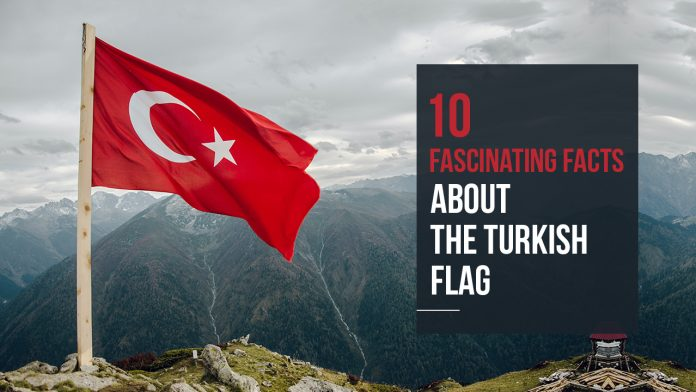Facts About the Turkish Flag