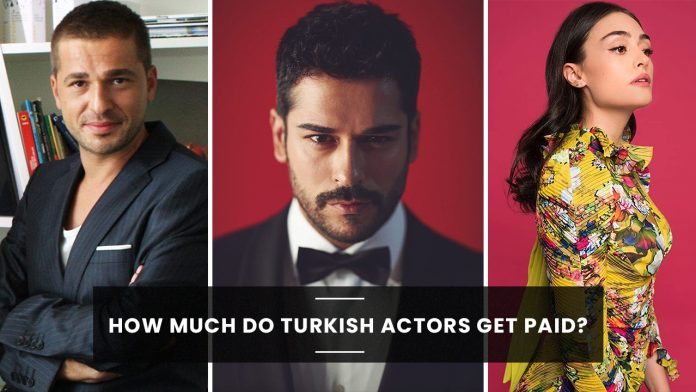 How much do Turkish actors get paid?
